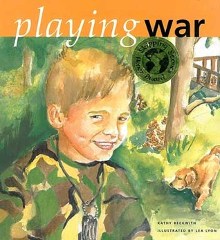 Playing War by Kathy Beckwith
