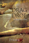 Drag and Drop (Avondale Stories, #2)