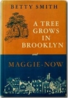 A Tree Grows in Brooklyn &amp; Maggie-Now by Betty  Smith
