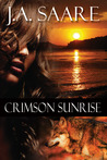 Crimson Sunrise by J.A. Saare