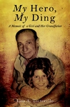 My Hero, My Ding: A Memoir of a Girl and Her Grandfather