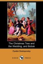 The Christmas Tree and the Wedding by Fyodor Dostoyevsky