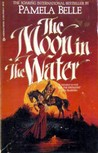 The Moon in The Water by Pamela Belle