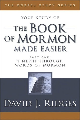 The Book of Mormon Made Easier Part 1 - 1 Nephi through Words... by David J. Ridges