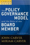 The Policy Governance Model and the Role of the Board Member, The Policy Governance Model and the Role of the Board Member
