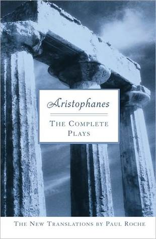 Aristophanes: The Complete Plays: The Complete Plays