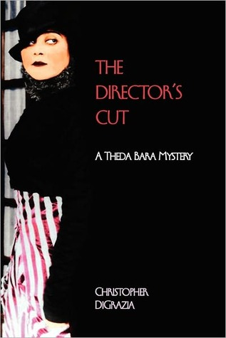 The Director's Cut by Christopher DiGrazia