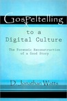 Gospeltelling in a Digital Culture