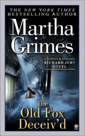 The Old Fox Deceiv'd (Richard Jury Mysteries 2)