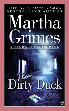 The Dirty Duck by Martha Grimes