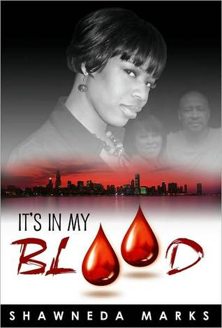 It's in My Blood by Shawneda Marks