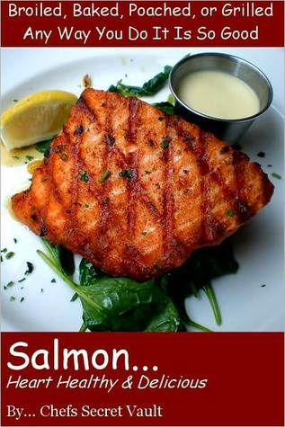 Salmon ... Heart Healthy and Delicious