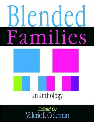 Blended Families An Anthology by Valerie J. Lewis Coleman