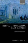 Respect, Pluralism, and Justice: Kantian Perspectives