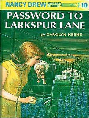 Password to Larkspur Lane (Nancy Drew, #10).