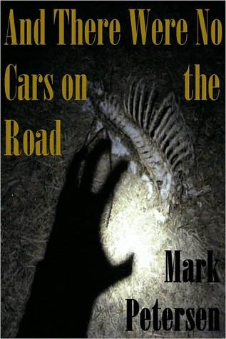 And There Were No Cars on the Road by Mark Petersen