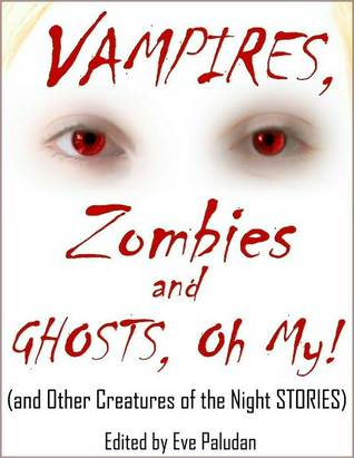 Vampires, Zombies and Ghosts, Oh My! (and Other Creatures of ... by Eve Paludan