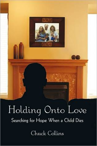 Holding Onto Love: Searching for Hope When a Child Dies