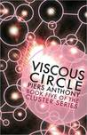 Viscous Circle (Book Five in the Cluster Series)