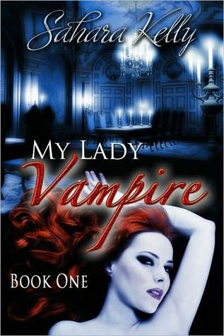 My Lady Vampire - Book One (My Lady Vampire #1)