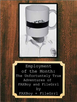 Employment of the Month: The Unfortunately True Adventures of FAXBoy and FileGrrl