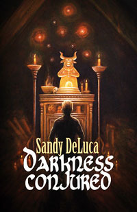 Darkness Conjured by Sandy DeLuca