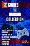 EZ Guides: The Horror Collection: Alan Wake / Bioshock 2 / Resident Evil 5 / Silent Hill: Homecoming / Wolfenstein / Prototype