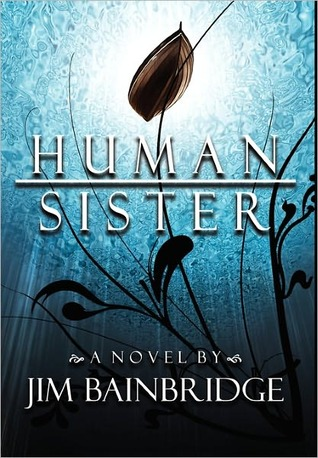 Human Sister by Jim Bainbridge