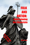 Folk and Nation: Underpinning the Ethnostate