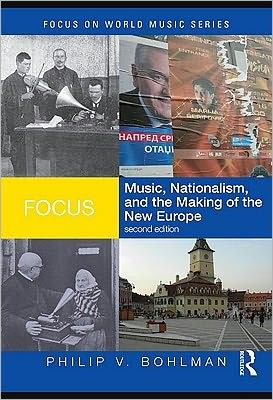 Focus: Music, Nationalism, and the Making of the New Europe