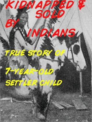 Kidnapped and Sold by Indians by Matthew Brayton