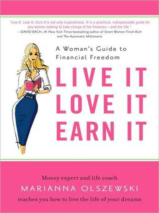 Live It, Love It, Earn It: A Woman