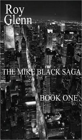 The Mike Black Saga Book One