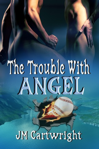 The Trouble With Angel (Baseball #1)