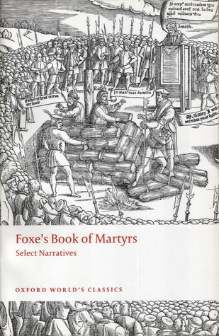 Review Foxe's Book of Martyrs: Select Narratives (Oxford World's Classics) PDF