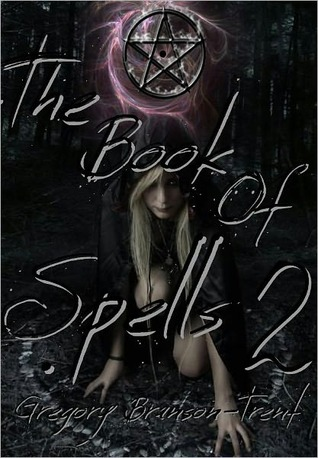 The Book of Spells 2 by Gregory Branson-Trent