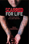Scarred For Life: The True Story of a Self-Harmer