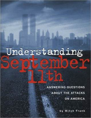 Understanding September 11th: Answering Questions about the Attacks on America: Answering Questions about the Attacks on America