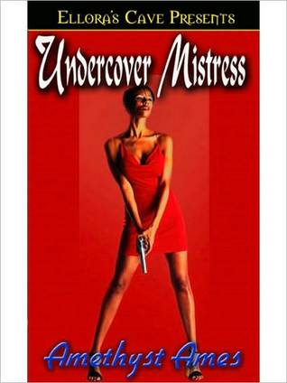 Undercover Mistress by Amethyst Ames