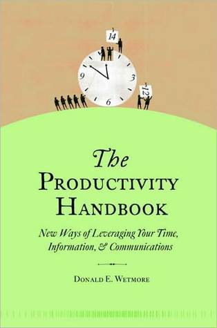 The Productivity Handbook: New ways of leveraging your time, information, and communications