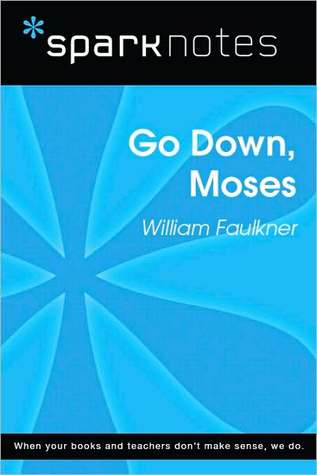Go Down, Moses (SparkNotes Literature Guide)  by  SparkNotes