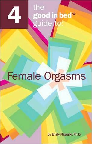 Good in Bed Guide to Female Orgasms