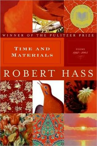 Time and Materials by Robert Hass