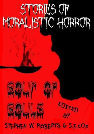 Soup of Souls by Stephen W. Roberts