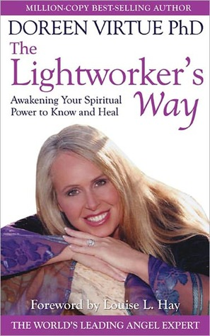 Lightworker's Way: Awakening Your Spiritual Power to Know and Heal