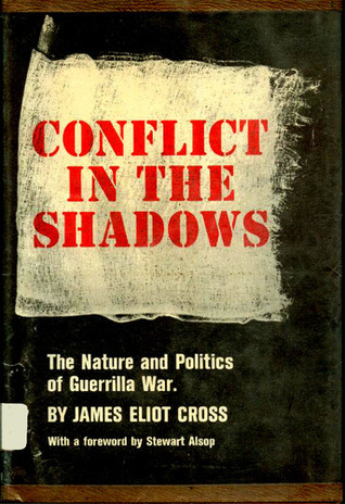 Conflict in the Shadows by James Eliot Cross