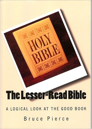 The Lesser-Read Bible  by  Bruce Pierce