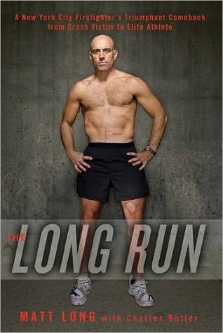 Long Run: One Man's Attempt to Regain His Athletic Career-And His Life-by Running the New York City Marathon