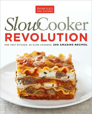 Slow Cooker Revolution by America's Test Kitchen
