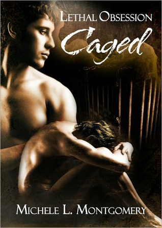 Caged by Michele L. Montgomery